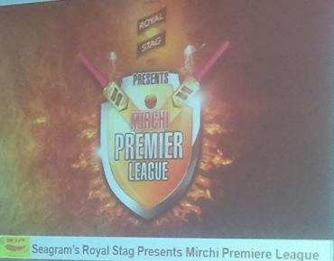 The Mirchi Premiere league.